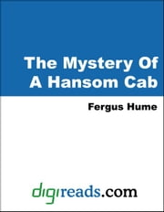 The Mystery Of A Hansom Cab ebook by Hume, Fergus