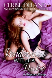 Rendezvous with a Duke - A Regency Romp ebook by Cerise DeLand