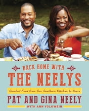 Back Home with the Neelys - Comfort Food from Our Southern Kitchen to Yours ebook by Pat Neely,Gina Neely,Ann Volkwein