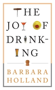 The Joy of Drinking ebook by Barbara Holland