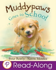 Muddypaws Goes to School ebook by Peter Bently,Simon Mendez