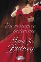 Un romance indecente ebook by Mary Jo Putney