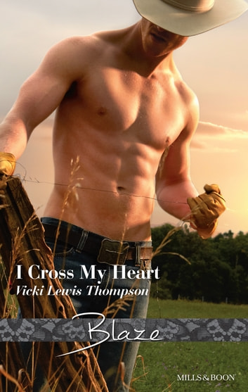 I Cross My Heart ebook by Vicki Lewis Thompson