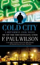 Cold City - A Repairman Jack Novel ebook by F. Paul Wilson