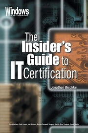 The Insider's Guide to IT Certification ebook by Bischke, Jonathan