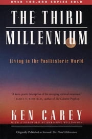 The Third Millennium - Living in a Posthistronic World ebook by Ken Carey