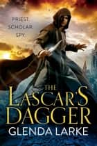The Lascar's Dagger - The Forsaken Lands ebook by Glenda Larke