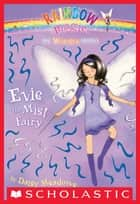 Weather Fairies #5: Evie the Mist Fairy ebook by Daisy Meadows,Georgie Ripper