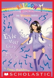 Weather Fairies #5: Evie the Mist Fairy - A Rainbow Magic Book ebook by Daisy Meadows,Georgie Ripper