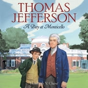 Thomas Jefferson - A Day at Monticello ebook by Elizabeth V. Chew, Mark Elliott, The Thomas Jefferson Foundation