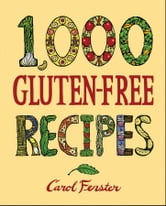 1,000 Gluten-Free Recipes ebook by Carol Fenster