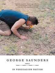 In Persuasion Nation ebook by George Saunders