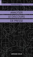 Analyser le discours de presse ebook by Roselyne Ringoot