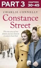 Constance Street: Part 3 of 3: The true story of one family and one street in London's East End ebook by Charlie Connelly
