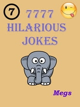 Jokes: 7777 Hilarious Jokes - Jokes for all Occasions ebook by Megs Var