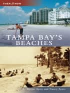 Tampa Bay's Beaches ebook by R. Wayne Ayers, Nancy Ayers