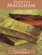The Essential W. Somerset Maugham Collection (10 books) ebook by W. Somerset Maugham