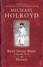 Basil Street Blues and Mosaic ebook by Michael Holroyd