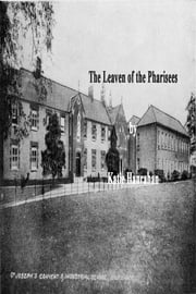 The Leaven Of The Pharisees ebook by Katie Hanrahan