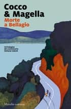 Morte a Bellagio ebook by Cocco & Magella