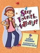 Step Fourth, Mallory! ebook by Jennifer Kalis, Laurie Friedman