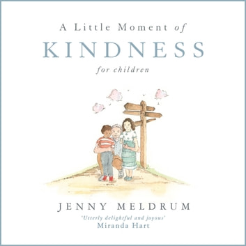 A Little Moment of Kindness for Children ebook by Jenny Meldrum