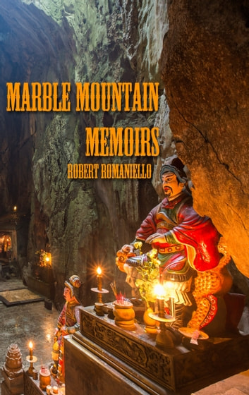 Marble Mountain Memoirs ebook by Robert Romaniello