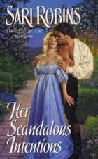 Her Scandalous Intentions ebook by Sari Robins