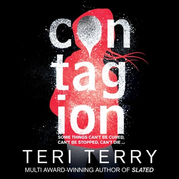 Contagion - Book 1 audiobook by Teri Terry