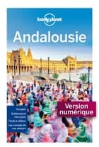 Andalousie - 8ed ebook by LONELY PLANET
