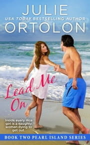 Lead Me On ebook by Julie Ortolon