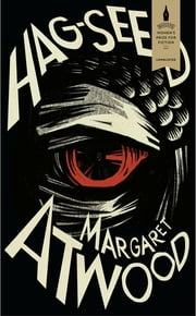 Hag-Seed - The Tempest Retold (Hogarth Shakespeare) eBook by Margaret Atwood