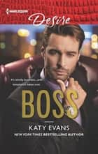 BOSS - A Billionaire Boss Workplace Romance eBook by Katy Evans