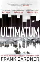 Ultimatum - The explosive thriller from the No. 1 bestseller ebook by