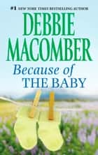 Because of the Baby ebook by Debbie Macomber
