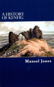 A History of Kenfig ebook by Mansel Jones