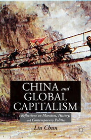 China and Global Capitalism - Reflections on Marxism, History, and Contemporary Politics ebook by Lin Chun