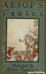 Aesop's Fables (Illustrated by Arthur Rackham + Audiobook Download Link + Active TOC) ebook by Aesop