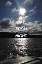 Day From Night ebook by Dan Allex