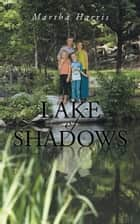 Lake of Shadows ebook by Martha Harris