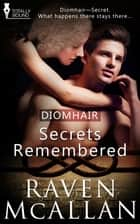 Secrets Remembered ebook by Raven McAllan
