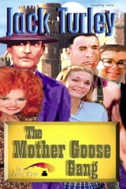 The Mother Goose Gang ebook by Jack Turley