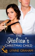The Italian's Christmas Child (Mills & Boon Modern) (Christmas with a Tycoon, Book 1) 電子書 by Lynne Graham