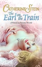 The Earl on the Train ebook by Catherine Stein