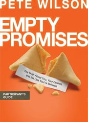 Empty Promises Participant's Guide ebook by Pete Wilson