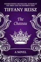 The Chateau ebook by Tiffany Reisz
