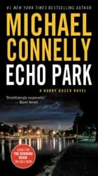 Echo Park ebook by Michael Connelly