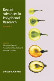 Recent Advances in Polyphenol Research, ebook by Pascale Sarni-Manchado,Véronique Cheynier,Stéphane Quideau