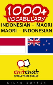 1000+ Vocabulary Indonesian - Maori ebook by Gilad Soffer
