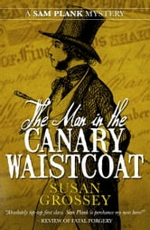 The Man in the Canary Waistcoat ebook by Susan Grossey